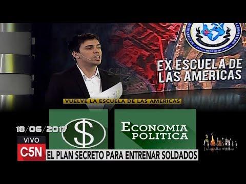¿Vuelve la Escuela de las Américas ?   Economía Política C5N 18 /06/ 2017