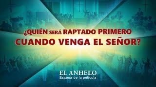 """""""El anhelo"""" Escena 3 - ¿Quién será raptado primero cuando venga el Señor? (Español Latino)"""