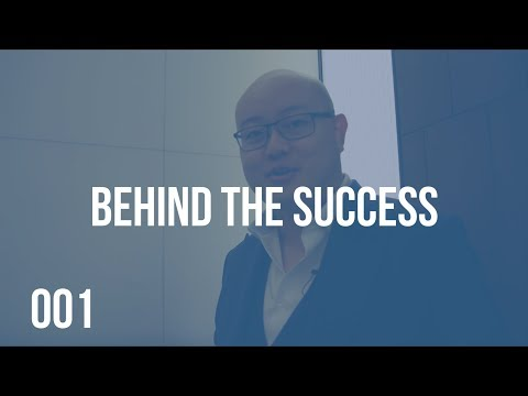 OUR JOURNEY STARTS HERE | BEHIND THE SUCCESS 001 WITH BENSON SUNG