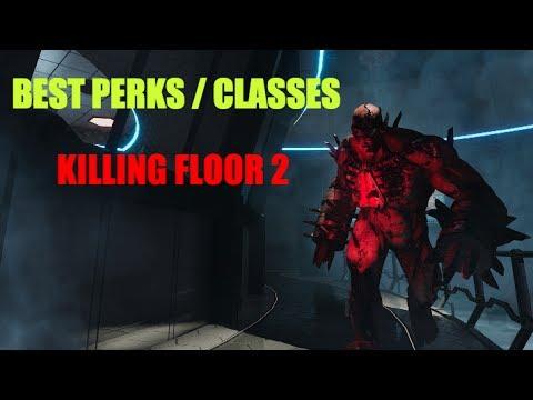 Best Classes Perks In Killing Floor 2