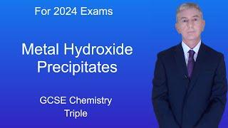 GCSE Chemistry (9-1 Triple) Metal Hydroxide Precipitates