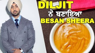 Besan Ka Sheera Recipe By Diljit Dosanjh | Instant Home Recipe For Cold | Foodies