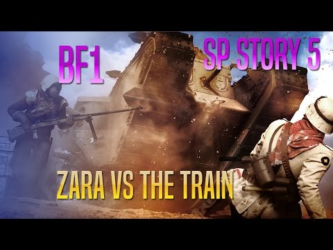 Battlefield 1 Campaign Gameplay - Story 5 Vs The TRAIN!