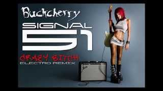 Buckcherry - Crazy Bitch (Signal 51 Electro Remix)