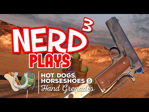 Nerd³ Plays... Hot Dogs, Horseshoes & Hand Grenades - Reloaded