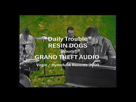 RESIN DOGS - Daily Trouble - 2000