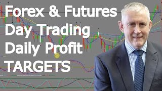 Day Trading Futures And Forex  Daily Profit Targets