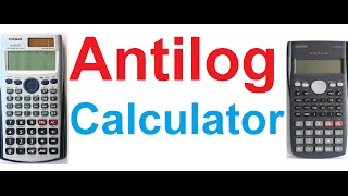 How To Find Antilog Using Scientific Calculators(Casio fx-991ES & fx-82MS)