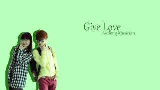 Download Give Love - Akdong Musician Lyrics (HAN/ROM/ENG)
