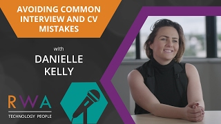 Avoiding Common Interview and CV Mistakes - Danielle Kelly