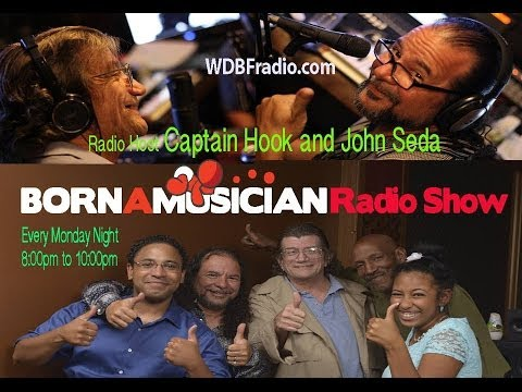 Born A Musician Radio Show 8 Part 3 John Seda, Rasta Reggie, Magnolia & Captain Hook WDBFradio.com