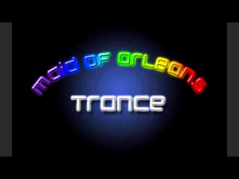 Maid of Orleans - Trance