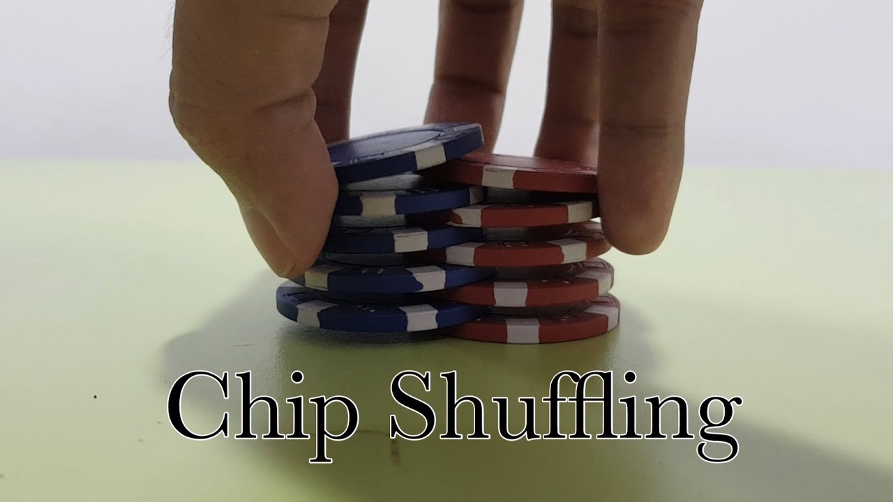 Chip Shuffling วิธีเล่นชิปแบบเซียนๆ