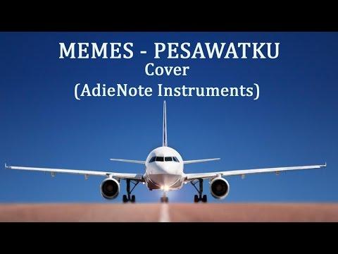 Memes - Pesawatku (Karaoke - Cover AdieNote Instruments)