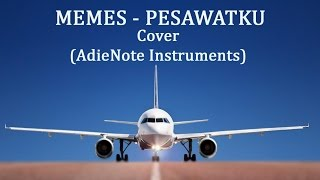 Download Memes - Pesawatku (Karaoke - Cover AdieNote Instruments)