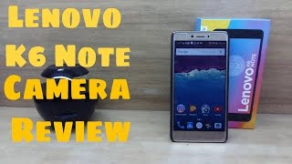 Lenovo K6 Note Camera Review with samples!