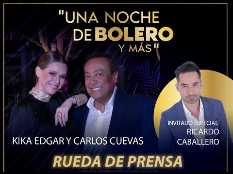 """KIKA EDGAR Y CARLOS CUEVAS hablan del streaming """"UNA NOCHE DE BOLERO Y MÁS"""""""