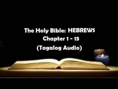 (19) The Holy Bible: HEBREWS Chapter 1 - 13 (Tagalog Audio ...