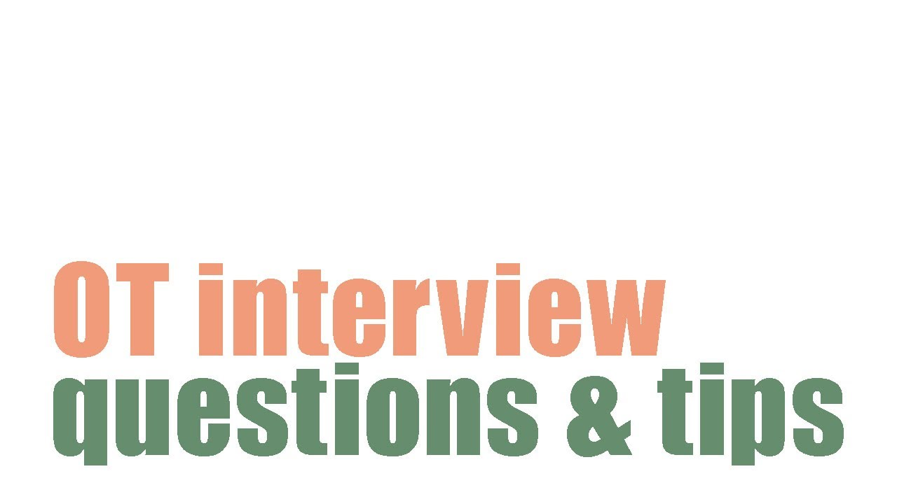 occupational therapy interview questions and tips occupational therapy interview questions and tips
