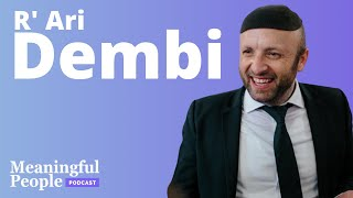 Meaningful People #6 - Rabbi Ari Dembi