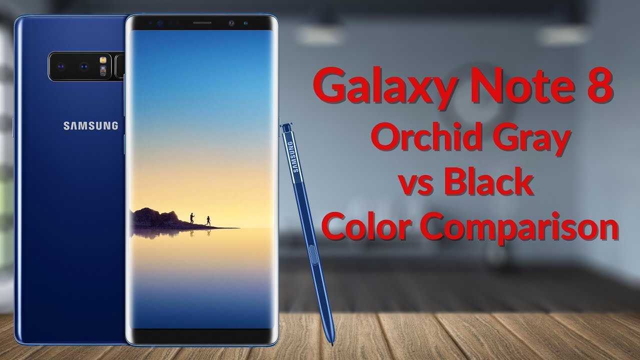 Galaxy Note 8 Orchid Gray Vs Black Color Comparison Youtube Tech
