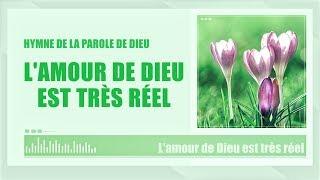 Louange chrétienne en français « L'amour de Dieu est très réel » (avec paroles)