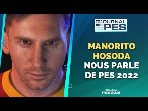 PES 2021 : MANORITO HOSODA NOUS PARLE DE PES 2022