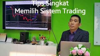 Tips Singkat Memilih Sistem Trading yang Aman (Start Menit 1:08)