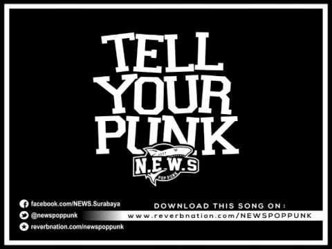 N.E.W.S - TELL YOUR PUNK (Surabaya Pop Punk)