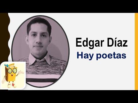 Poema: ¡Hay poetas! (Edgar  Díaz)