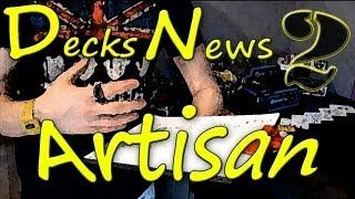 Deck News Episode 2 : Artisan