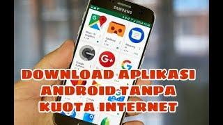 Gratis Download Aplikasi Android Tanpa Paket Internet