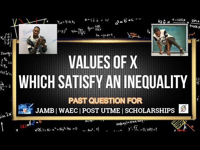 Values of X Which Satisfy an Inequality | Maths Past Question (2021 Prep)