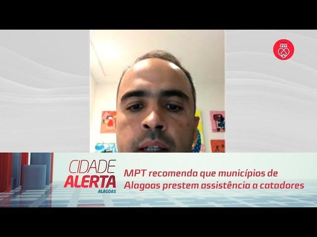 MPT recomenda que municípios de Alagoas prestem assistência a catadores