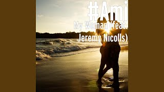 Provided to YouTube by TuneCore My Woman (feat. Jeremy Nicolls) · #...