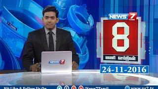 News @ 8 PM   News7 Tamil   24/11/2016