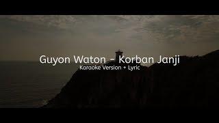 GUYON WATON - KORBAN JANJI (Karaoke + Lirik)