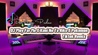 DJ Tiktok Original Sound Deni Anggi Pradana || Play For Me × Kimi No To Riko × Pokemon