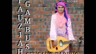 Fauziah Gambus-Cencang Rabung