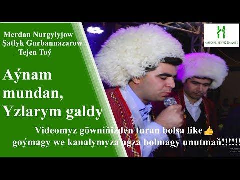Merdan Nurgylyjow  Şatlyk Gurbannazarow, Aýnam Mundan, Yzlarym Galdy