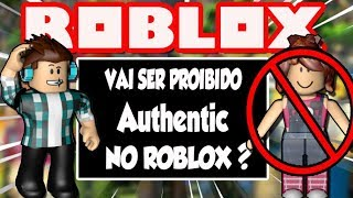 AUTHENTIC WILL BE The NEXT to be BANNED at Roblox??? Names