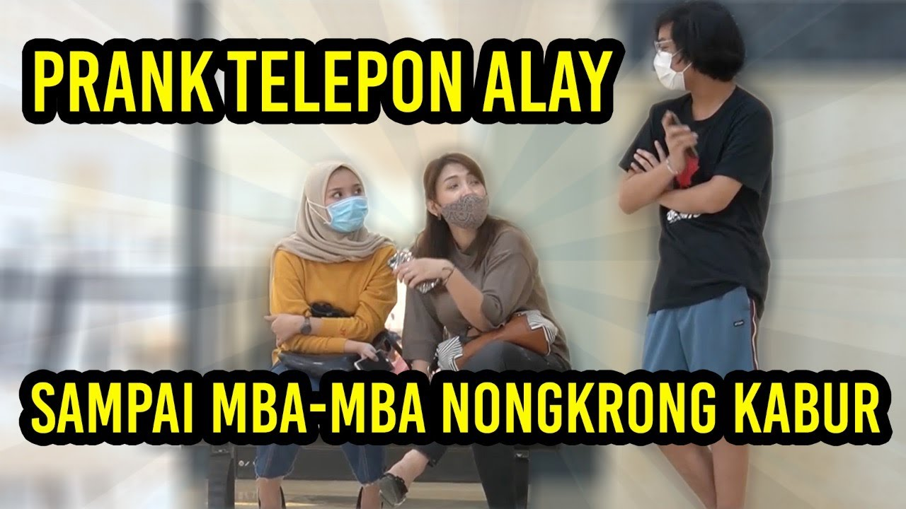 PRANK TELEPON ALAY DIDEPAN MBA-MBA NONGKRONG