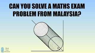 Can You Solve A Challenging Maths Exam Problem From Malaysia?