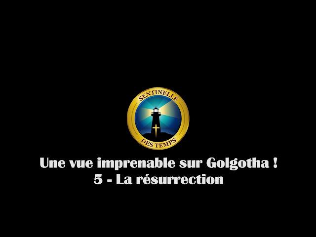 Une vue imprenable sur Golgotha - 5 - La résurrection
