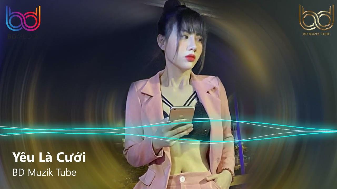 Yêu Là Cưới Remix - Cưới Luôn Được Không Remix - Tình Thương Phu Thê Remix | Nonstop 2021 Việt Mix