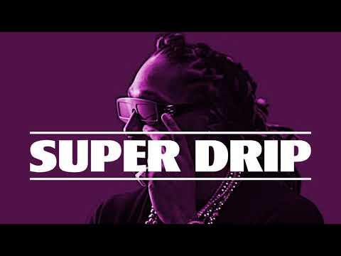 "Future Type Beat 2018 - ""Super Drip"" | Type Beat | Rap/Trap Instrumental 2018"