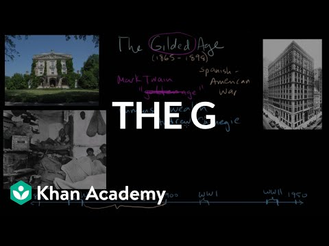 The Gilded Age part 1 | The Gilded Age (1865-1898) | US History | Khan Academy