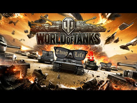 World of tanksthuglife 4