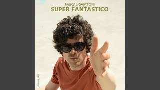 Super Fantastico (Edit)