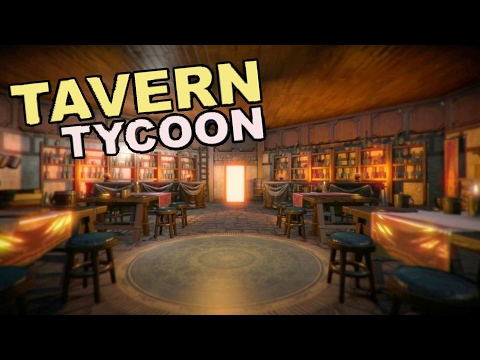 BAR OWNING SIMULATOR! What it's Like to Own a Medieval Tavern! - Tavern Tycoon Gameplay Part 1